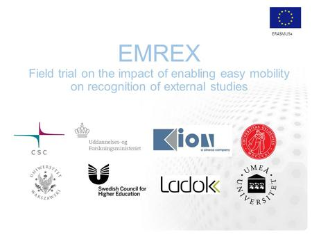 ERASMUS+ EMREX Field trial on the impact of enabling easy mobility on recognition of external studies.