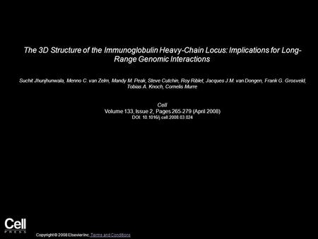 The 3D Structure of the Immunoglobulin Heavy-Chain Locus: Implications for Long- Range Genomic Interactions Suchit Jhunjhunwala, Menno C. van Zelm, Mandy.