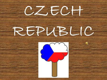 CZECH REPUBLIC. AREA: 79 000 km2 INHABITANTS: 10,5 mil. POLITY: Republic CAPITAL: Prague.