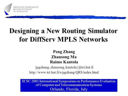 Designing a New Routing Simulator for DiffServ MPLS Networks Peng Zhang Zhansong Ma Raimo Kantola {pgzhang, zhansong,
