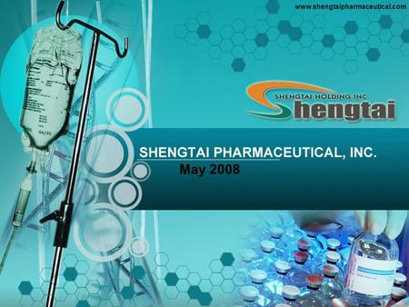 May 2008 www.shengtaipharmaceutical.com Safe Harbor Statement Under the Private Securities Litigation Reform Act of 1995: Any statements set forth in.