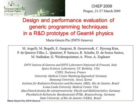 Maria Grazia Pia, INFN Genova Design and performance evaluation of generic programming techniques in a R&D prototype of Geant4 physics CHEP 2009 Prague,
