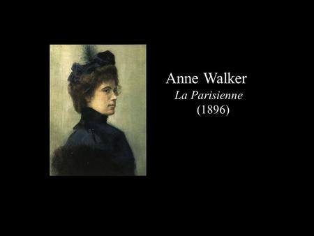 Anne Walker La Parisienne (1896).