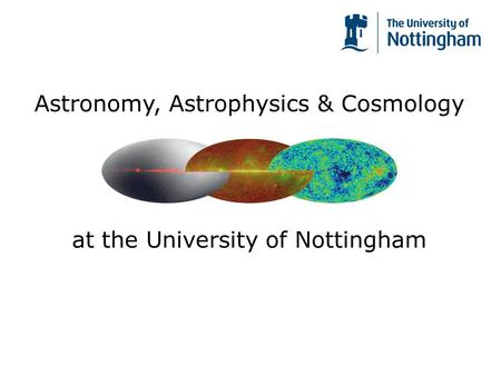 Astronomy, Astrophysics & Cosmology at the University of Nottingham.