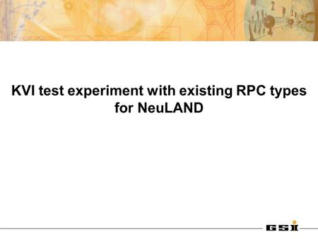 KVI test experiment with existing RPC types for NeuLAND.