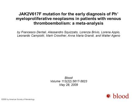 JAK2V617F mutation for the early diagnosis of Ph − myeloproliferative neoplasms in patients with venous thromboembolism: a meta-analysis by Francesco Dentali,