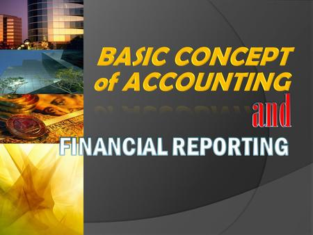 CHAPTER  Accounting can be defined from at least two point of views: A. It can emphasize the uses in which accounting information is put. B. It can emphasize.