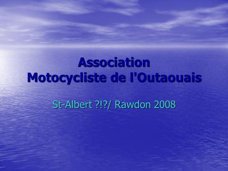 Association Motocycliste de l'Outaouais St-Albert ?!?/ Rawdon 2008.