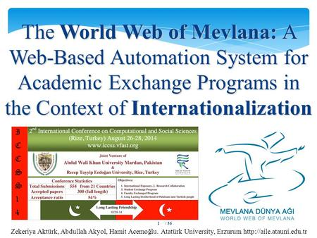 The World Web of Mevlana: A Web-Based Automation System for Academic Exchange Programs in the Context of Internationalization Zekeriya Aktürk, Abdullah.
