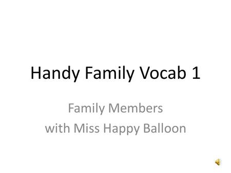 Handy Family Vocab 1 Family Members with Miss Happy Balloon.