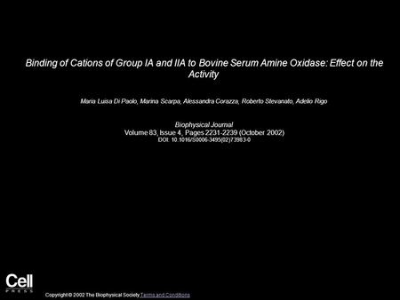 Binding of Cations of Group IA and IIA to Bovine Serum Amine Oxidase: Effect on the Activity Maria Luisa Di Paolo, Marina Scarpa, Alessandra Corazza, Roberto.