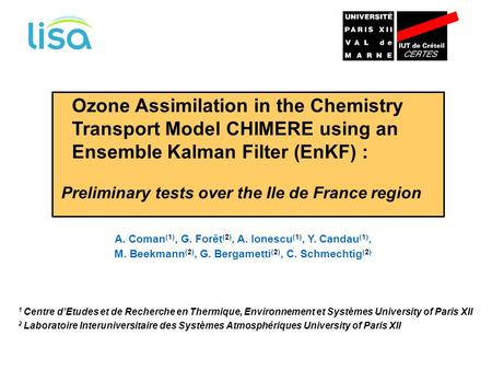 Ozone Assimilation in the Chemistry Transport Model CHIMERE using an Ensemble Kalman Filter (EnKF) : Preliminary tests over the Ile de France region 2.
