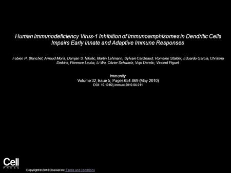 Human Immunodeficiency Virus-1 Inhibition of Immunoamphisomes in Dendritic Cells Impairs Early Innate and Adaptive Immune Responses Fabien P. Blanchet,