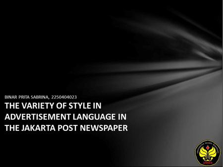BINAR PRITA SABRINA, 2250404023 THE VARIETY OF STYLE IN ADVERTISEMENT LANGUAGE IN THE JAKARTA POST NEWSPAPER.