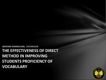 ANDHANI MAYANGSARI, 2201405628 THE EFFECTIVENESS OF DIRECT METHOD IN IMPROVING STUDENTS PROFICIENCY OF VOCABULARY.