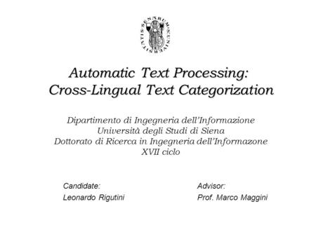 Automatic Text Processing: Cross-Lingual Text Categorization Automatic Text Processing: Cross-Lingual Text Categorization Dipartimento di Ingegneria dell'Informazione.