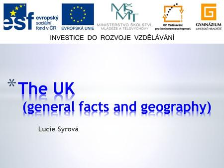 Lucie Syrová. * General facts * Flag * Location on the map * Surface * Water.