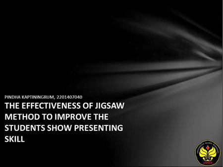 PINDHA KAPTININGRUM, 2201407040 THE EFFECTIVENESS OF JIGSAW METHOD TO IMPROVE THE STUDENTS SHOW PRESENTING SKILL.