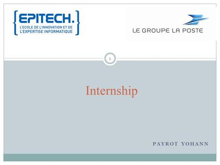 PAYROT YOHANN Internship 1. Summary : The company The team Project PCGC My work Conclusion 2.