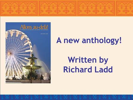A new anthology! Written by Richard Ladd. Written specifically for the AP French Language and Culture Examination.