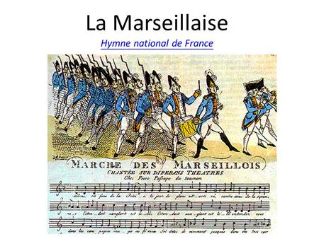 La Marseillaise Hymne national de France Hymne national de France.
