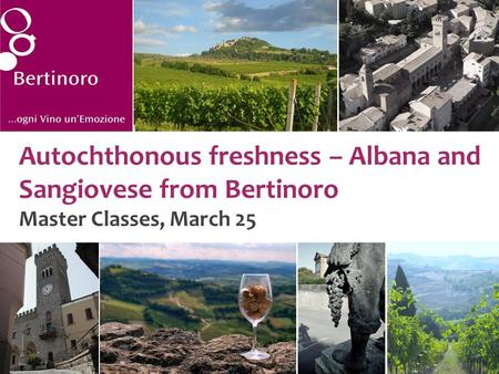 Autochthonous freshness – Albana and Sangiovese from Bertinoro Master Classes, March 25.