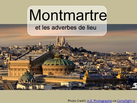 Montmartre et les adverbes de lieu Photo Credit: A.G. Photographe via Compfight ccA.G. PhotographeCompfightcc.