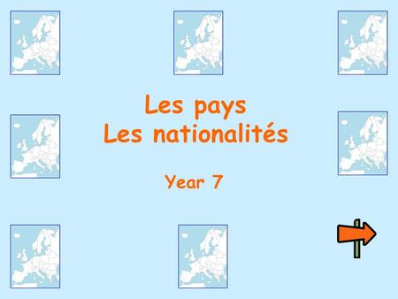 Les pays Les nationalités Year 7 Learning objectives:  learn how to recognise 10 countries  learn how to say where you live  learn how to recognise.