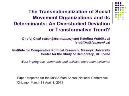 The Transnationalization of Social Movement Organizations and its Determinants: An Overstudied Deviation or Transformative Trend? Ondřej Císař