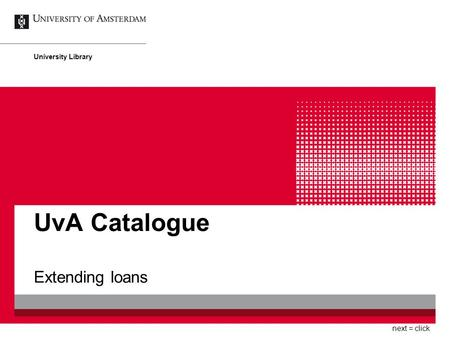 UvA Catalogue Extending loans University Library next = click.