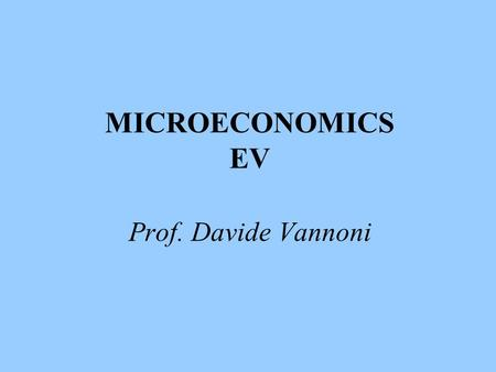 MICROECONOMICS EV Prof. Davide Vannoni. Exercise session 3 1.Firm in perfectly competitive market 2.Short-run and long-run competition 3.Price support.