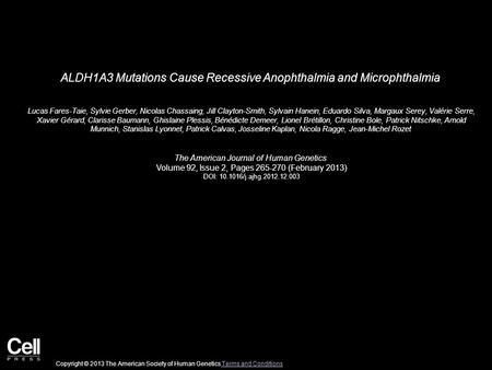 ALDH1A3 Mutations Cause Recessive Anophthalmia and Microphthalmia Lucas Fares-Taie, Sylvie Gerber, Nicolas Chassaing, Jill Clayton-Smith, Sylvain Hanein,