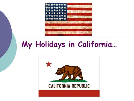 My Holidays in California… The Journey… I live in Sully-Sur-Loire (France). I flew from Paris-Orly Airport to Los Angeles. There are 9000 kilometers.