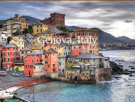 Grace Araujo.  Mappa This is where Genoa is located Genoa e situata nel Nord Italia.