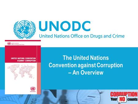 The United Nations Convention against Corruption – An Overview.