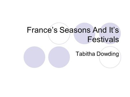 France's Seasons And It's Festivals Tabitha Dowding.
