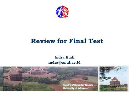 Review for Final Test Indra Budi