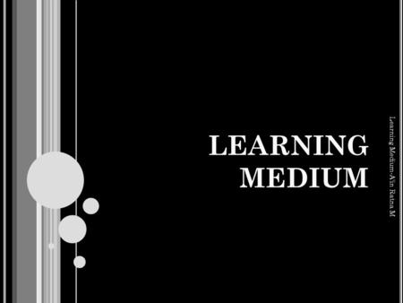 LEARNING MEDIUM Learning Medium-A'in Ratna M. School: SD Negeri 1 Purworejo, Ringinarum Kendal Subject: Bahasa Inggris Class/Semester: V / 1 Time Allotment: