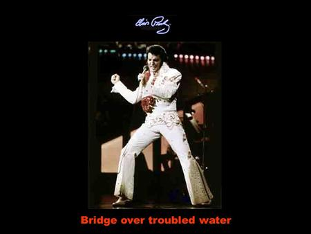 Bridge over troubled water When you're weary, Quando você estiver aborrecida, feeling small se sentindo diminuida.