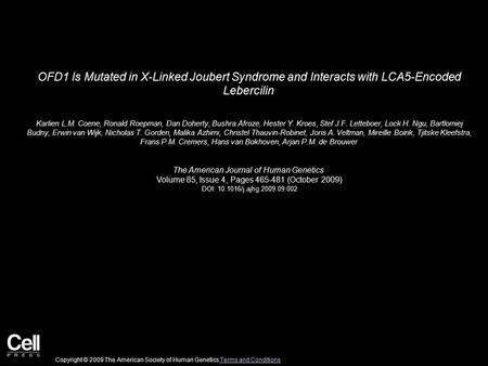 OFD1 Is Mutated in X-Linked Joubert Syndrome and Interacts with LCA5-Encoded Lebercilin  Karlien L.M. Coene, Ronald Roepman, Dan Doherty, Bushra Afroze,