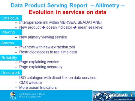 GODAE August 2007 Contribution from F. Blanc for IGST, August 2007 Data Product Serving Report – Altimetry – Evolution in services.