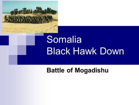 Somalia Black Hawk Down Battle of Mogadishu. Where?