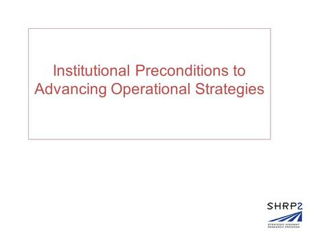 Institutional Preconditions to Advancing Operational Strategies.