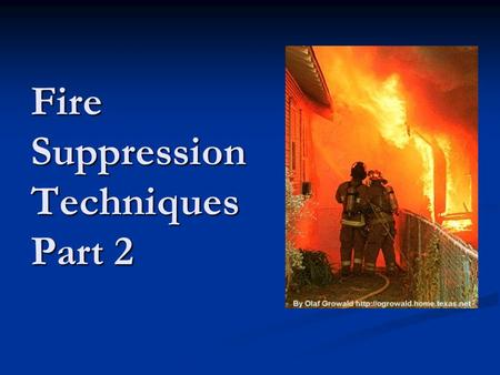 Fire Suppression Techniques Part 2. Common Firefighting Extinguishing Agents Water Water Foams Foams Halon 1211 Halon 1211 CO 2 CO 2 Dry chemicals Dry.