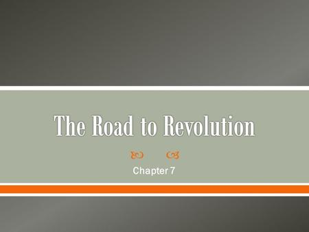 The Road to Revolution Chapter 7.