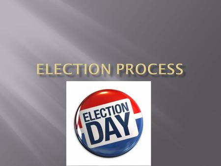 Election Process.