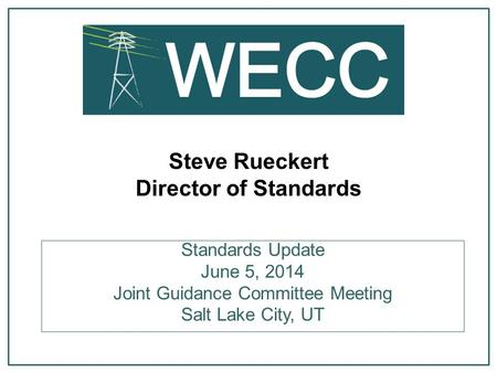 Steve Rueckert Director of Standards Standards Update June 5, 2014 Joint Guidance Committee Meeting Salt Lake City, UT.