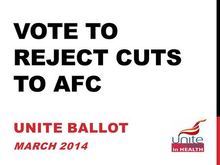 VOTE TO REJECT CUTS TO AFC UNITE BALLOT MARCH 2014.
