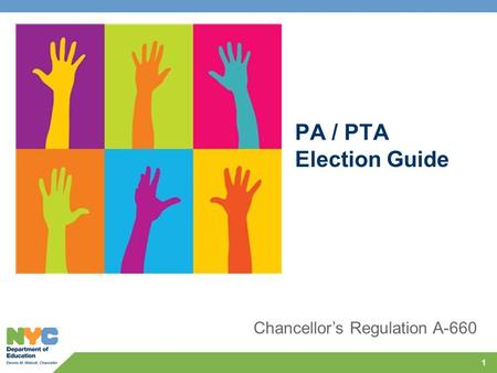 1 PA / PTA Election Guide Chancellor's Regulation A-660.