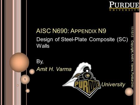 AISC N690: Appendix N9 Design of Steel-Plate Composite (SC) Walls By,
